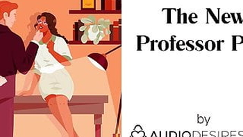 The New Professor Pt. I (Erotic Audio Porn for Women, ASMR)